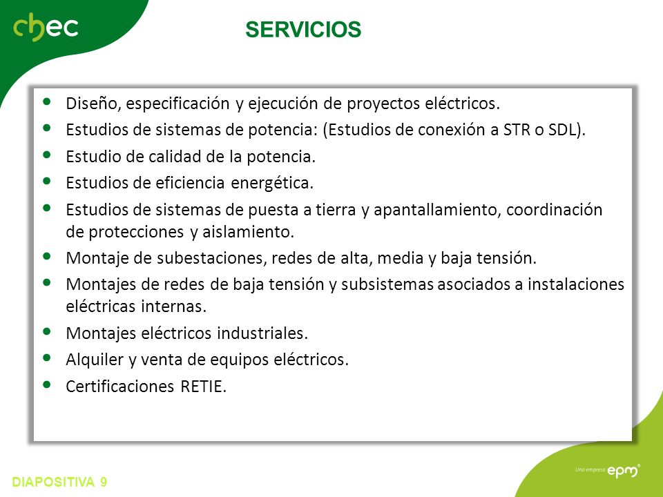 DIAPOSITIVA 9 Diseño, especificación y ejecución de proyectos eléctricos. Estudios de sistemas de potencia: (Estudios de conexión a STR o SDL). Estudi