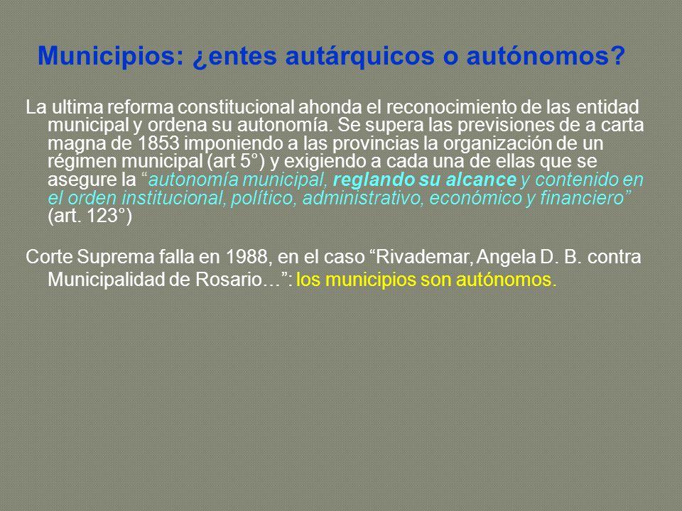 La ultima reforma constitucional ahonda el reconocimiento de las entidad municipal y ordena su autonomía.