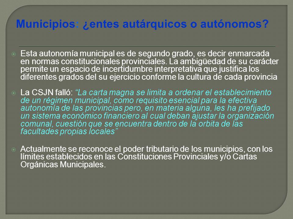 Esta autonomía municipal es de segundo grado, es decir enmarcada en normas constitucionales provinciales.