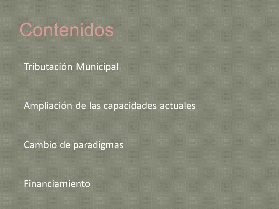 Pensamiento tradicional: los municipios sólo pueden recaudar tasas por prestación de servicios y contribuciones por mejoras.