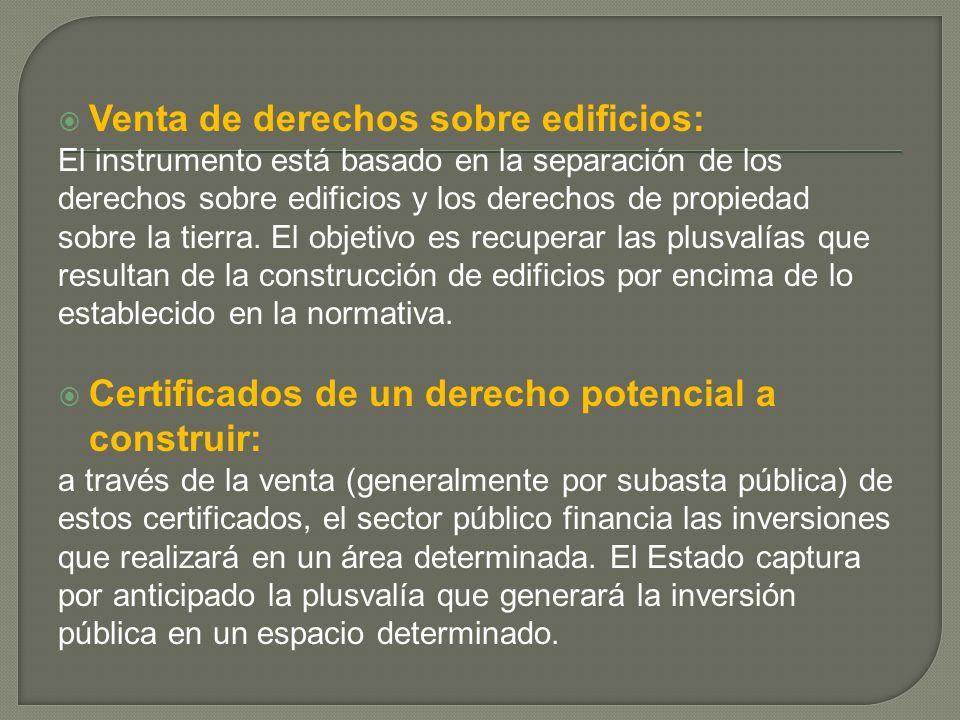 Venta de derechos sobre edificios: El instrumento está basado en la separación de los derechos sobre edificios y los derechos de propiedad sobre la tierra.