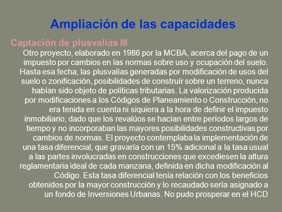 Captación de plusvalías III Otro proyecto, elaborado en 1986 por la MCBA, acerca del pago de un impuesto por cambios en las normas sobre uso y ocupación del suelo.
