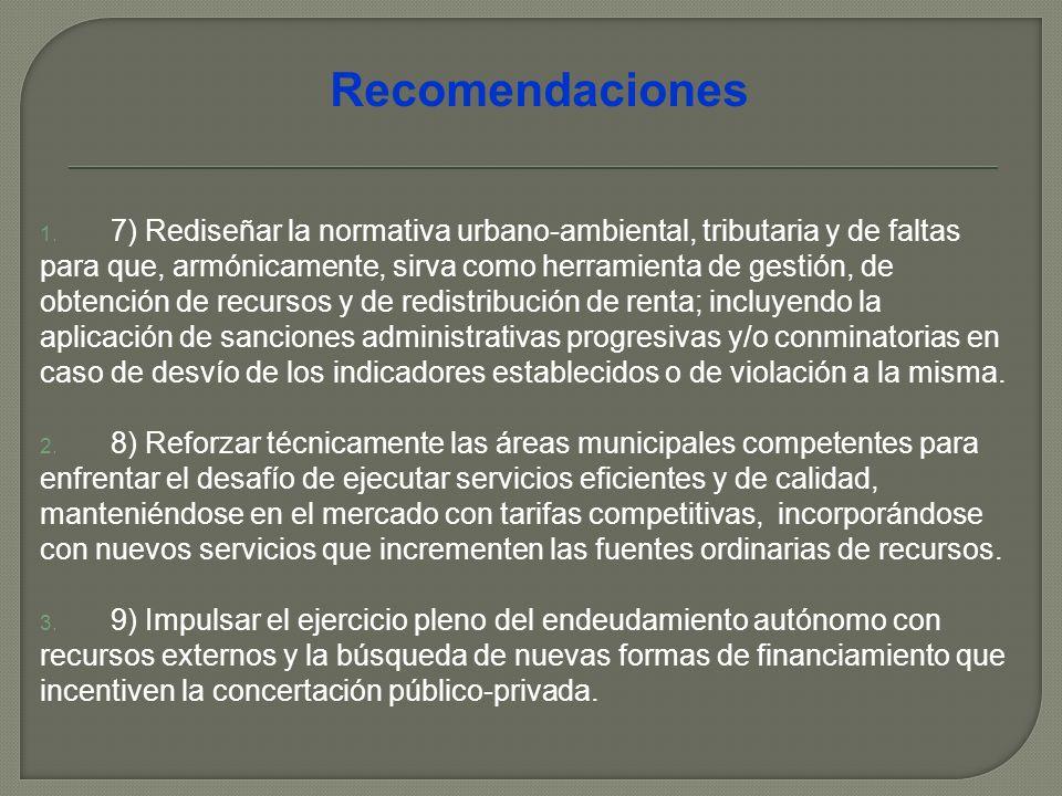 1. 7) Rediseñar la normativa urbano-ambiental, tributaria y de faltas para que, armónicamente, sirva como herramienta de gestión, de obtención de recu