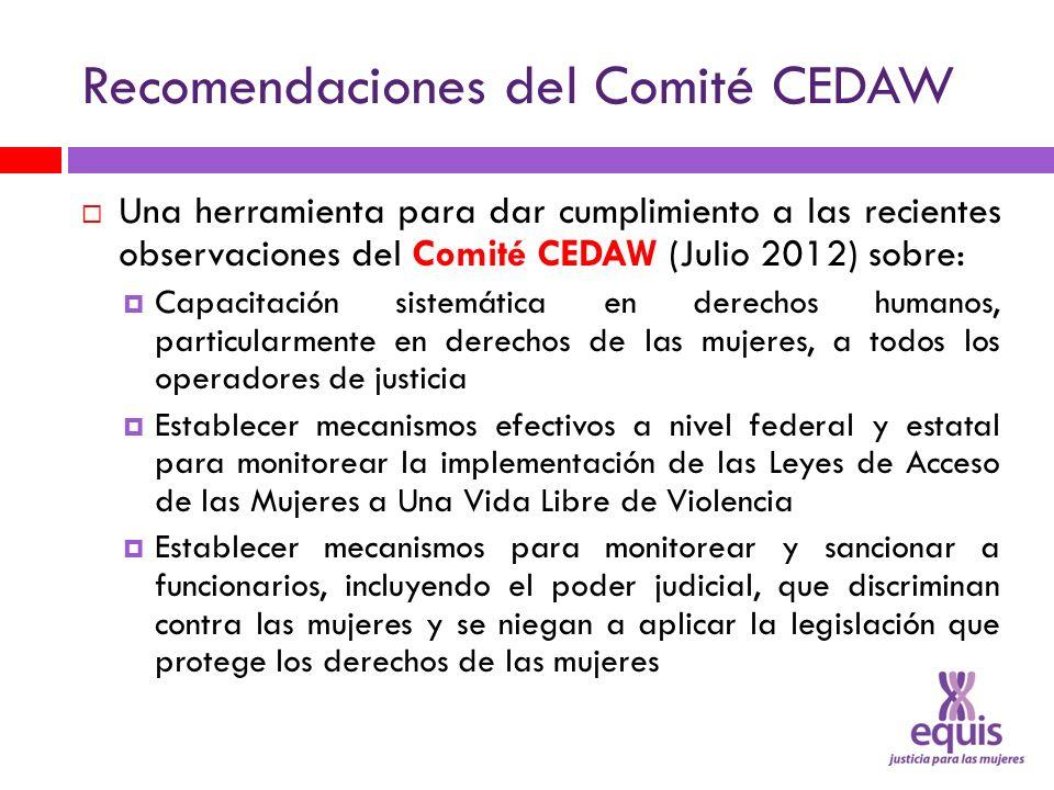 Recomendaciones del Comité CEDAW Una herramienta para dar cumplimiento a las recientes observaciones del Comité CEDAW (Julio 2012) sobre: Capacitación