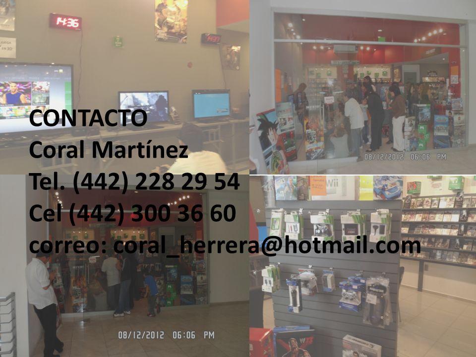 CONTACTO Coral Martínez Tel. (442) 228 29 54 Cel (442) 300 36 60 correo: coral_herrera@hotmail.com