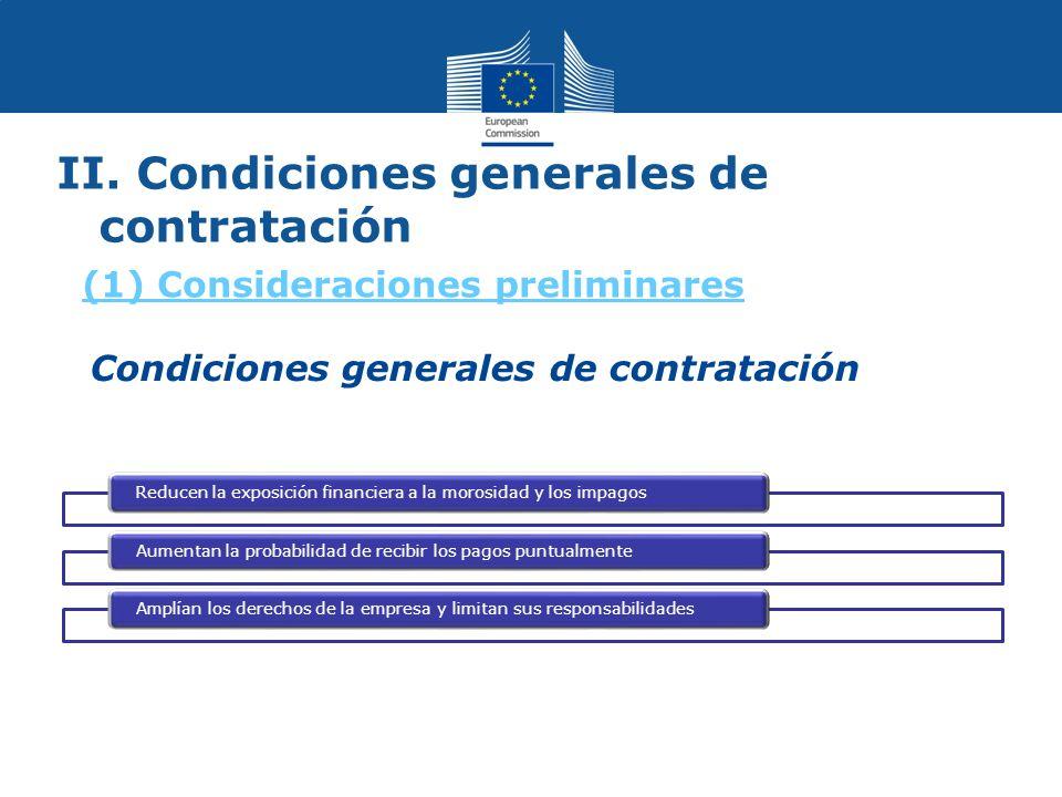 II. Condiciones generales de contratación Reducen la exposición financiera a la morosidad y los impagosAumentan la probabilidad de recibir los pagos p