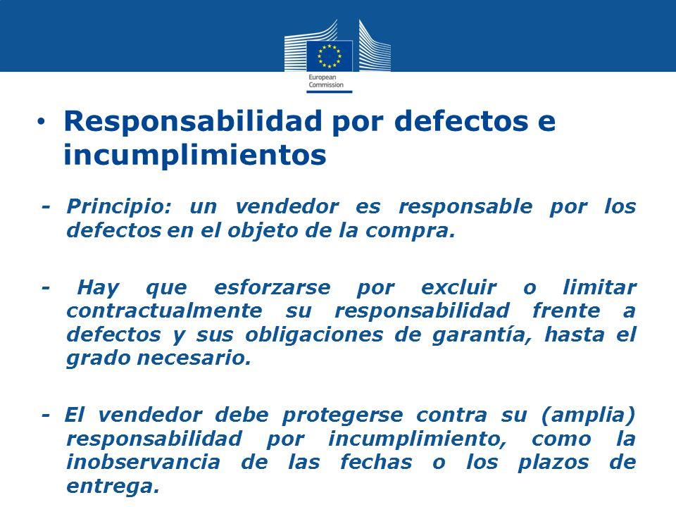 Responsabilidad por defectos e incumplimientos - Principio: un vendedor es responsable por los defectos en el objeto de la compra.
