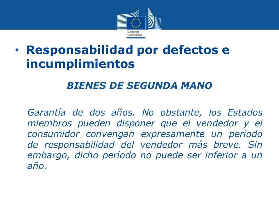 Responsabilidad por defectos e incumplimientos BIENES DE SEGUNDA MANO Garantía de dos años.
