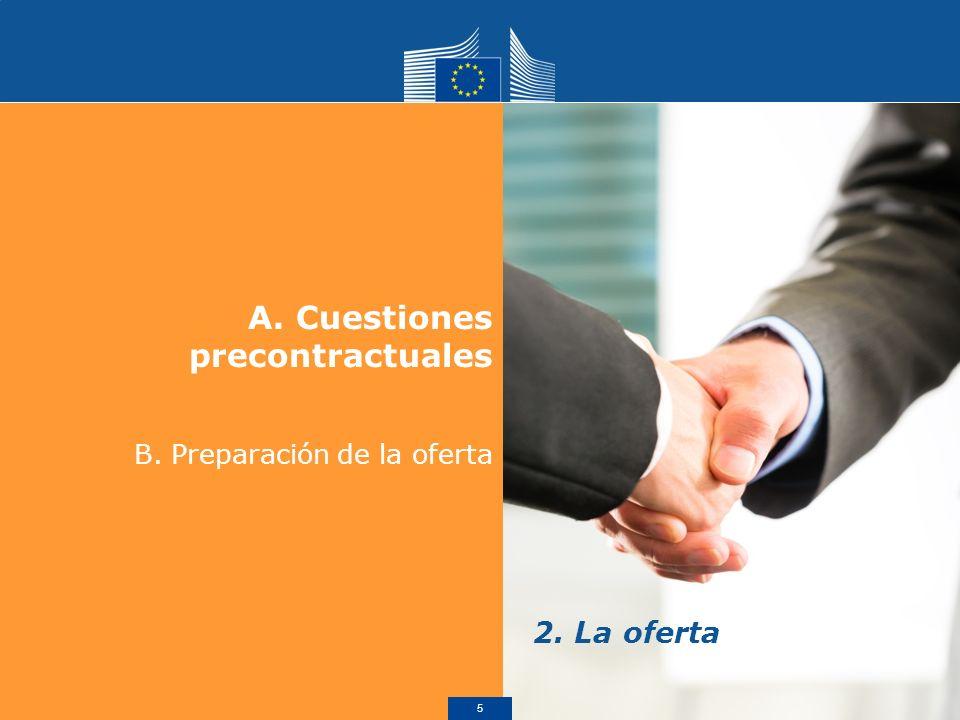 A.Cuestiones precontractuales B. Preparación de la oferta 2. La oferta 5