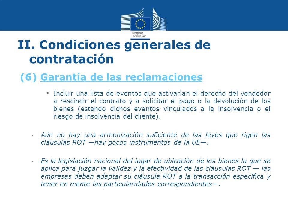 II. Condiciones generales de contratación Incluir una lista de eventos que activarían el derecho del vendedor a rescindir el contrato y a solicitar el