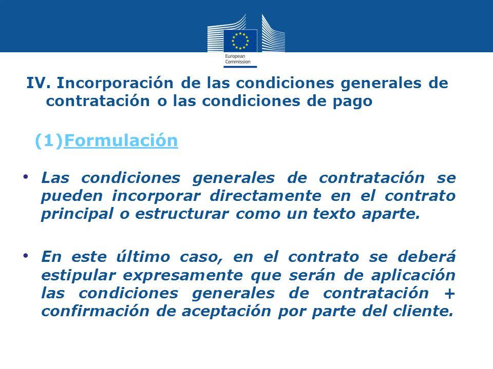 IV. Incorporación de las condiciones generales de contratación o las condiciones de pago Las condiciones generales de contratación se pueden incorpora