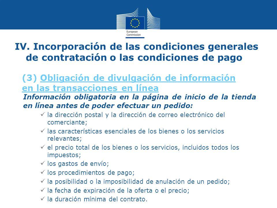 IV. Incorporación de las condiciones generales de contratación o las condiciones de pago Información obligatoria en la página de inicio de la tienda e