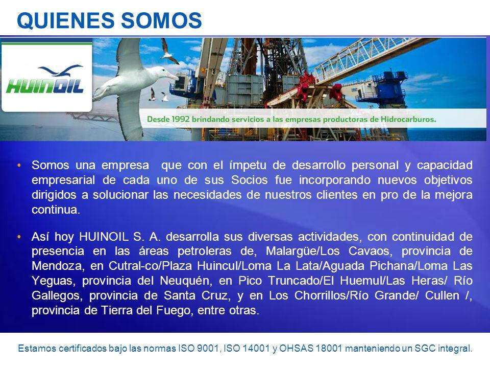 Estamos certificados bajo las normas ISO 9001, ISO 14001 y OHSAS 18001 manteniendo un SGC integral. QUIENES SOMOS Somos una empresa que con el ímpetu