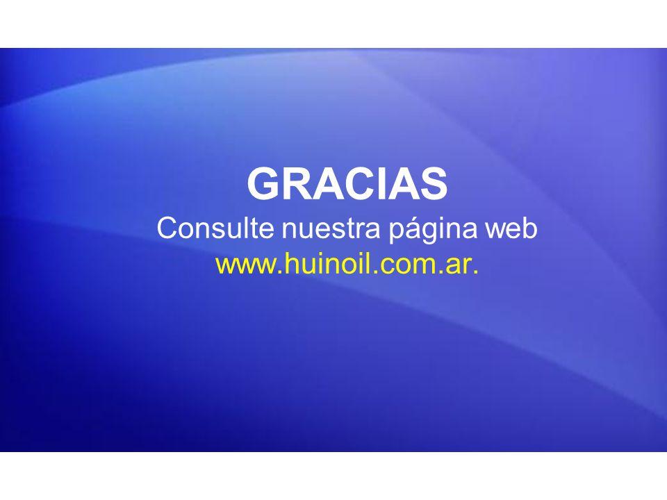 GRACIAS Consulte nuestra página web www.huinoil.com.ar.
