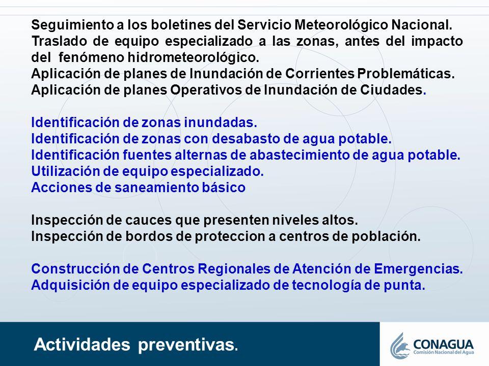 Actividades preventivas. Seguimiento a los boletines del Servicio Meteorológico Nacional. Traslado de equipo especializado a las zonas, antes del impa