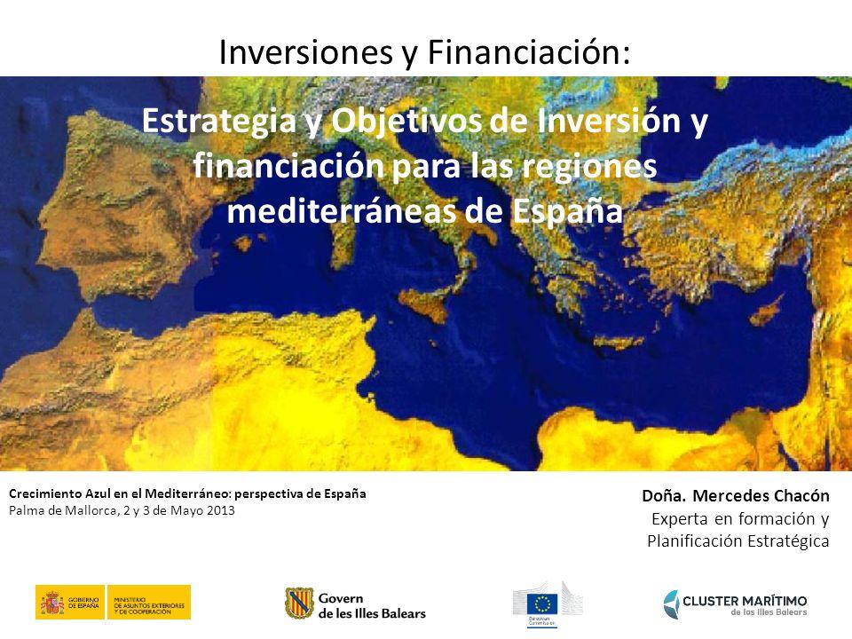 Crecimiento Azul en el Mediterráneo: perspectiva de España Palma de Mallorca, 2 y 3 de Mayo 2013 2 1.Antecedentes.