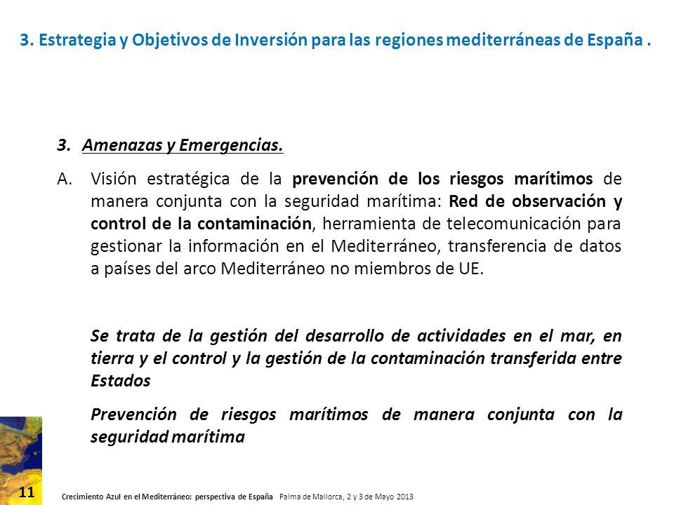 Crecimiento Azul en el Mediterráneo: perspectiva de España Palma de Mallorca, 2 y 3 de Mayo 2013 11 3.Amenazas y Emergencias.