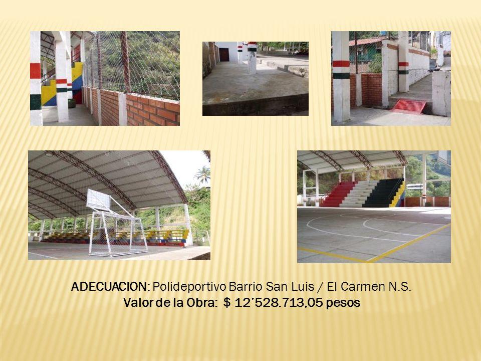 ADECUACION: Polideportivo Barrio San Luis / El Carmen N.S. Valor de la Obra: $ 12528.713,05 pesos