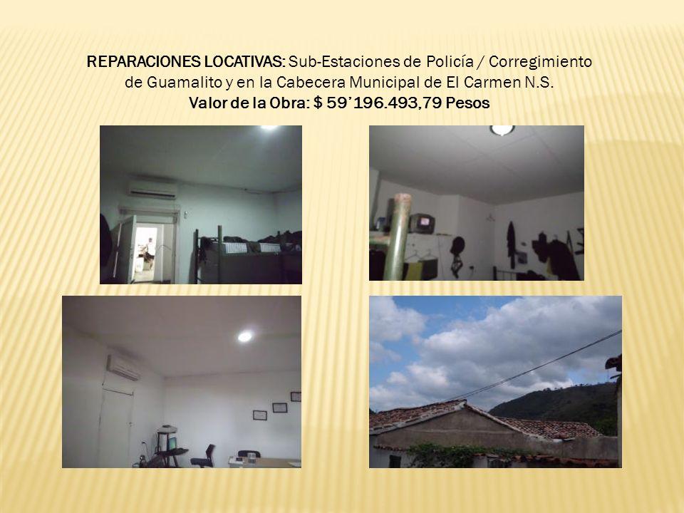 REPARACIONES LOCATIVAS: Sub-Estaciones de Policía / Corregimiento de Guamalito y en la Cabecera Municipal de El Carmen N.S. Valor de la Obra: $ 59196.