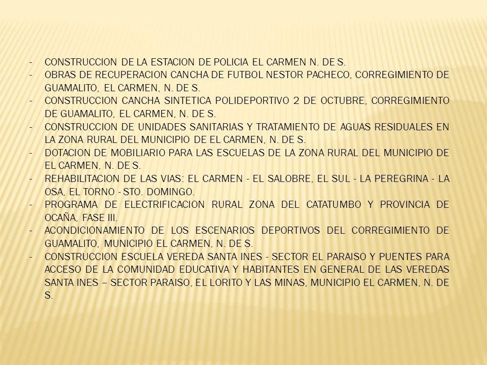 -CONSTRUCCION DE LA ESTACION DE POLICIA EL CARMEN N. DE S. -OBRAS DE RECUPERACION CANCHA DE FUTBOL NESTOR PACHECO, CORREGIMIENTO DE GUAMALITO, EL CARM
