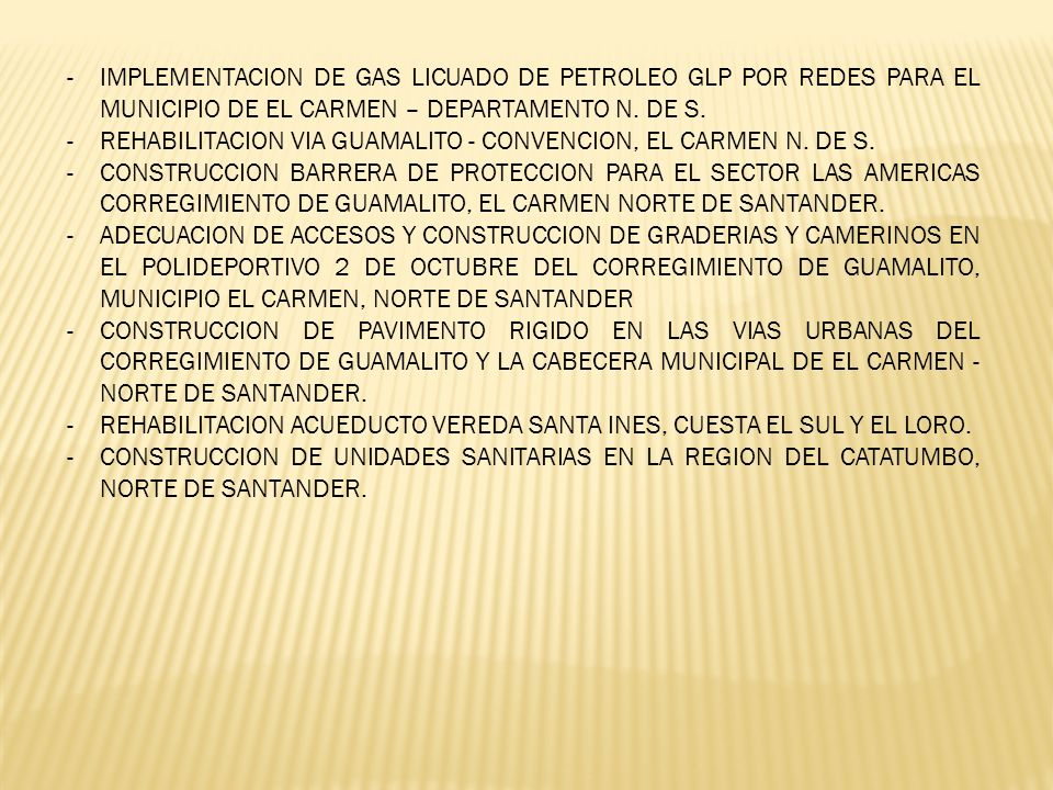 -IMPLEMENTACION DE GAS LICUADO DE PETROLEO GLP POR REDES PARA EL MUNICIPIO DE EL CARMEN – DEPARTAMENTO N. DE S. -REHABILITACION VIA GUAMALITO - CONVEN