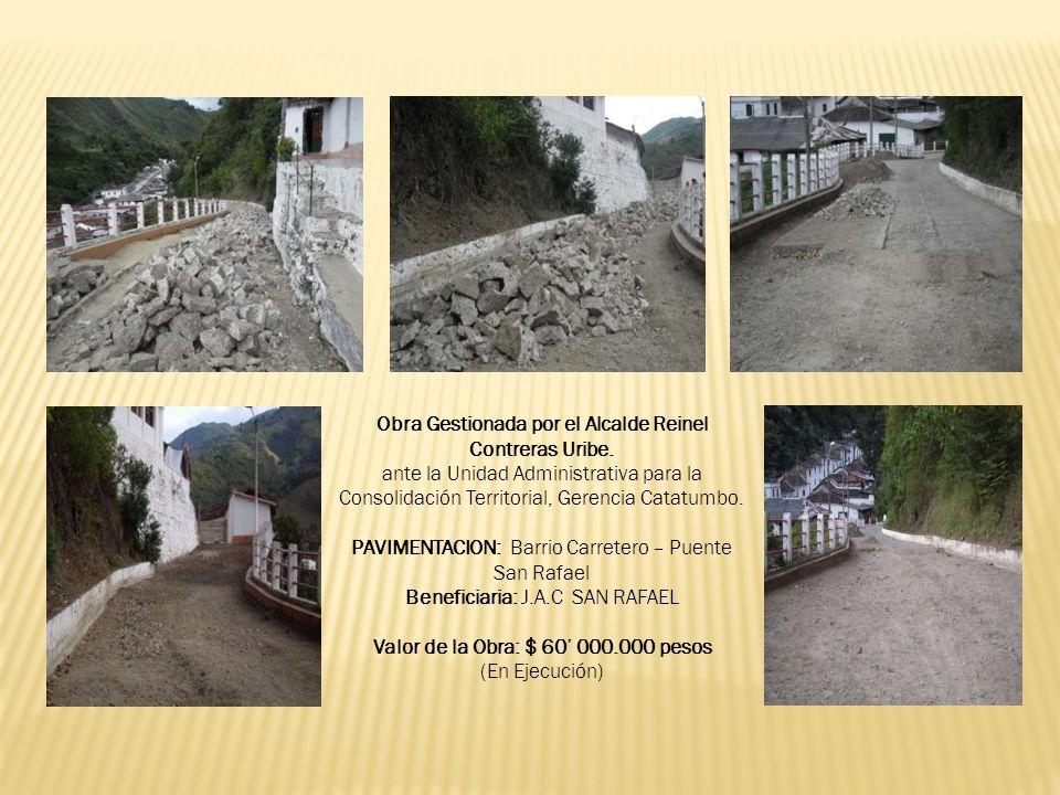 Obra Gestionada por el Alcalde Reinel Contreras Uribe. ante la Unidad Administrativa para la Consolidación Territorial, Gerencia Catatumbo. PAVIMENTAC