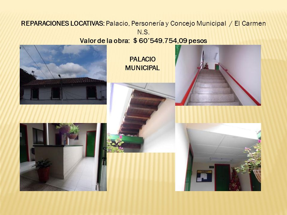 REPARACIONES LOCATIVAS: Palacio, Personería y Concejo Municipal / El Carmen N.S. Valor de la obra: $ 60549.754,09 pesos PALACIO MUNICIPAL