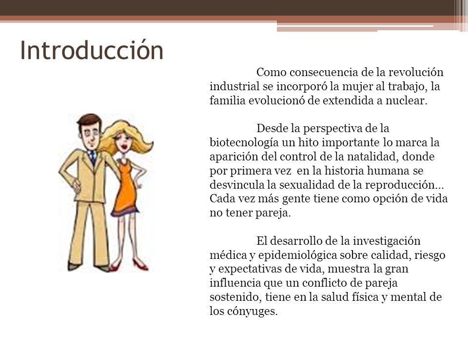 Introducción Como consecuencia de la revolución industrial se incorporó la mujer al trabajo, la familia evolucionó de extendida a nuclear. Desde la pe