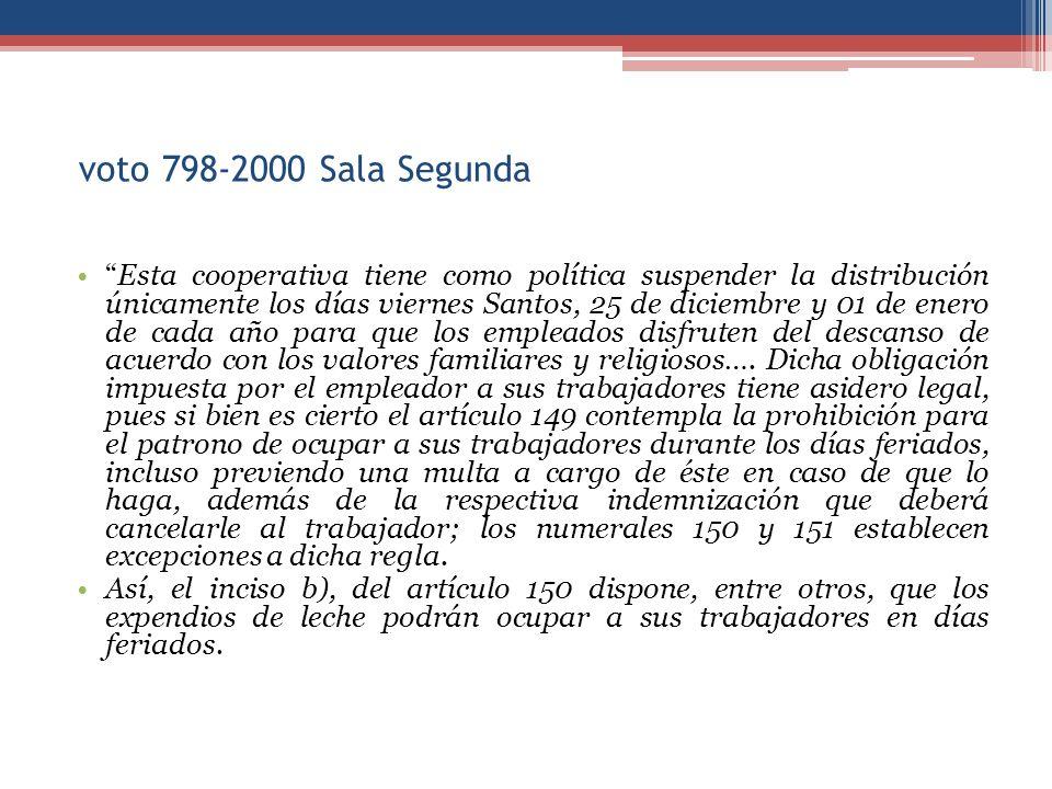 voto 798-2000 Sala Segunda Esta cooperativa tiene como política suspender la distribución únicamente los días viernes Santos, 25 de diciembre y 01 de enero de cada año para que los empleados disfruten del descanso de acuerdo con los valores familiares y religiosos….