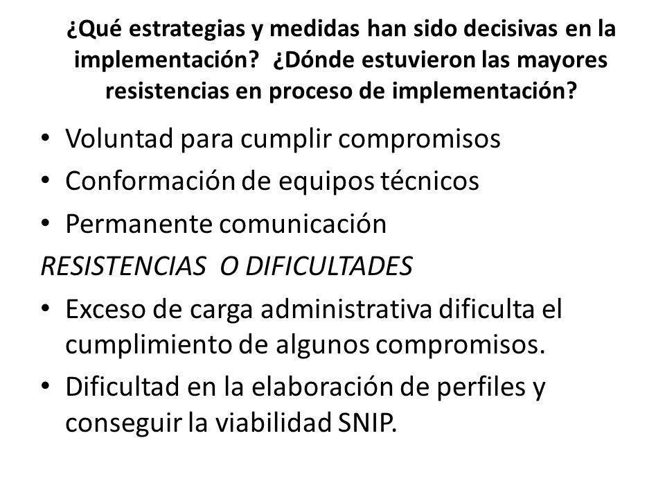 ¿Qué estrategias y medidas han sido decisivas en la implementación? ¿Dónde estuvieron las mayores resistencias en proceso de implementación? Voluntad