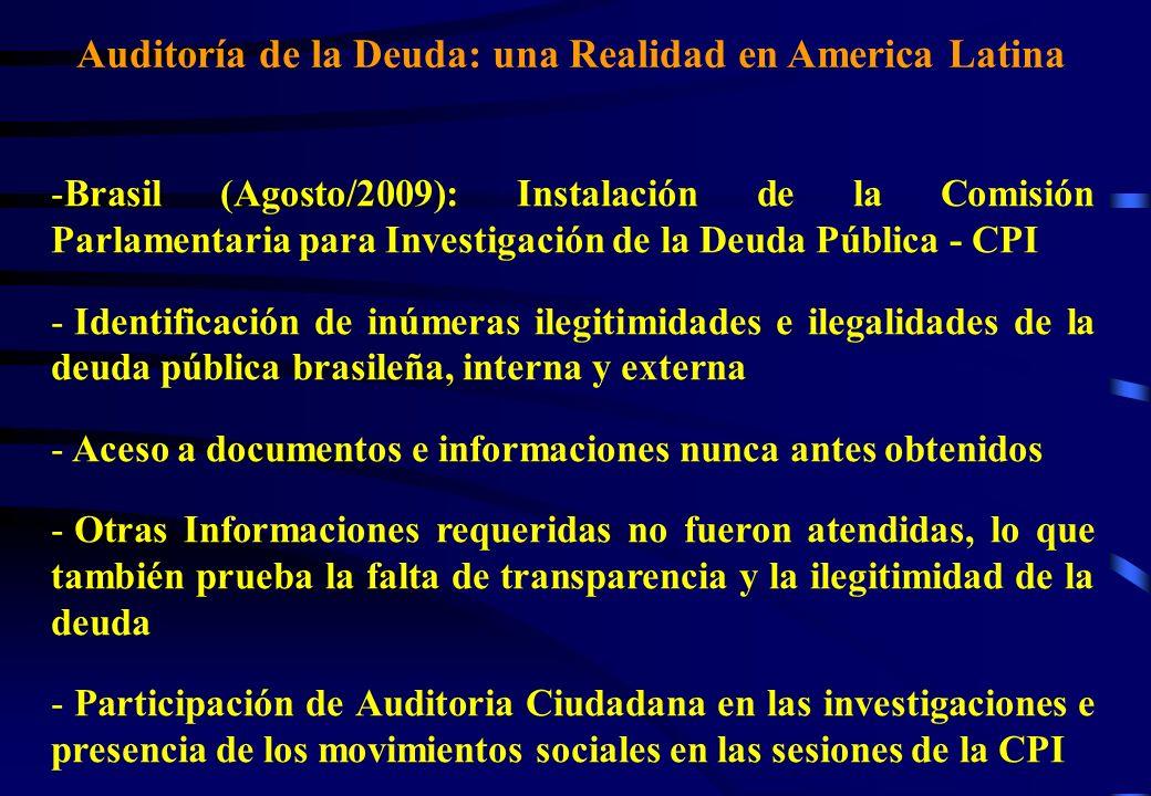 Auditoría de la Deuda: una Realidad en America Latina -Brasil (Agosto/2009): Instalación de la Comisión Parlamentaria para Investigación de la Deuda P