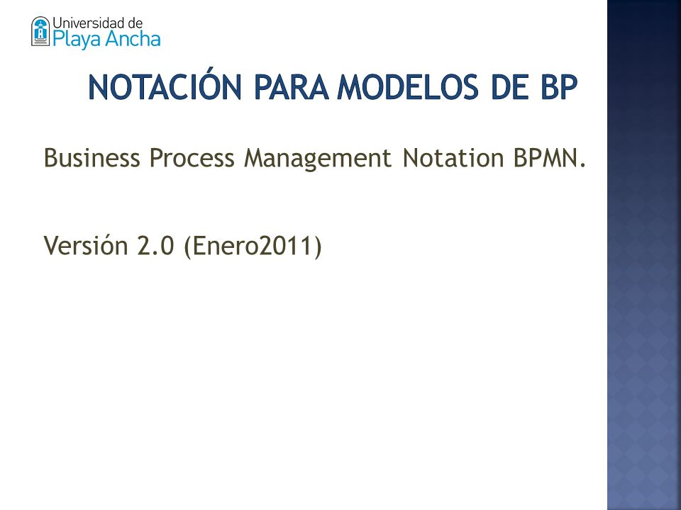 Business Process Management Notation BPMN. Versión 2.0 (Enero2011)
