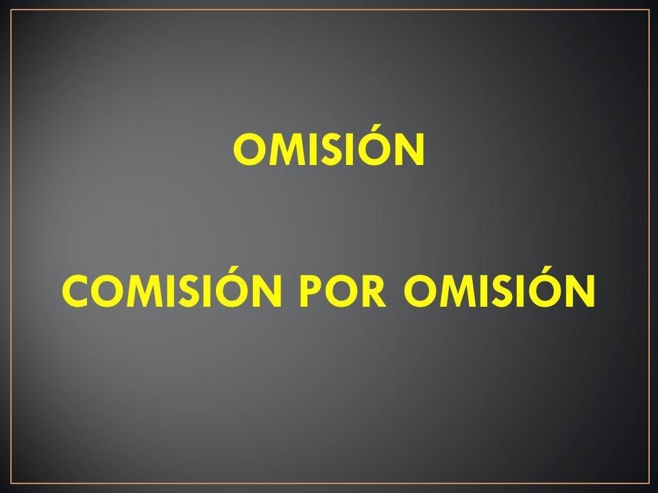 OMISIÓN COMISIÓN POR OMISIÓN