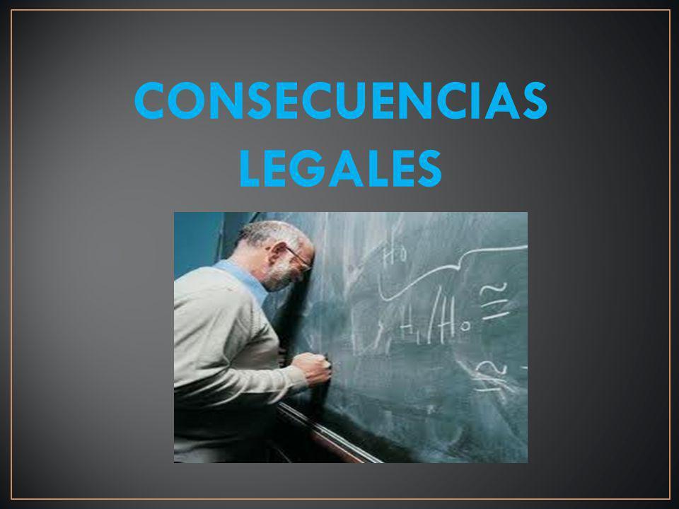 CONSECUENCIAS LEGALES