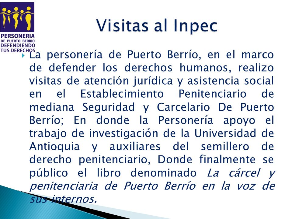 La personería de Puerto Berrío, en el marco de defender los derechos humanos, realizo visitas de atención jurídica y asistencia social en el Estableci