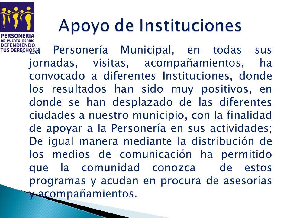 La Personería Municipal, en todas sus jornadas, visitas, acompañamientos, ha convocado a diferentes Instituciones, donde los resultados han sido muy p