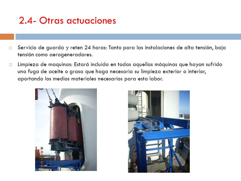 2.4- Otras actuaciones Servicio de guarda y reten 24 horas: Tanto para las instalaciones de alta tensión, baja tensión como aerogeneradores. Limpieza