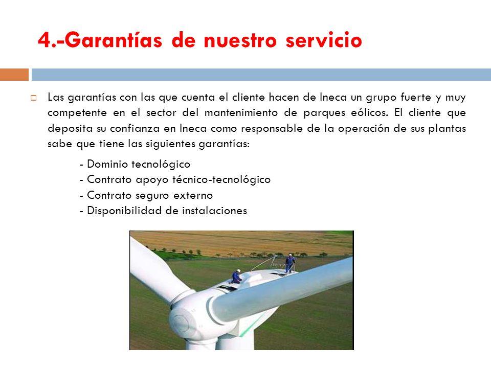 4.-Garantías de nuestro servicio Las garantías con las que cuenta el cliente hacen de Ineca un grupo fuerte y muy competente en el sector del mantenim