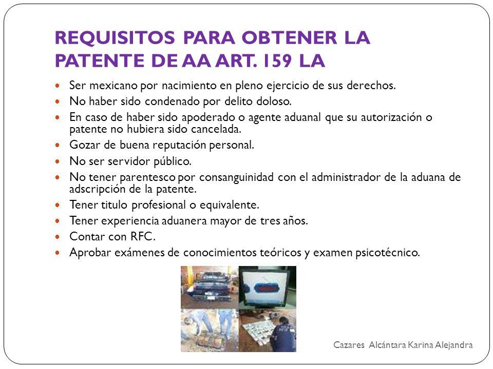 REQUISITOS PARA OBTENER LA PATENTE DE AA ART. 159 LA Ser mexicano por nacimiento en pleno ejercicio de sus derechos. No haber sido condenado por delit