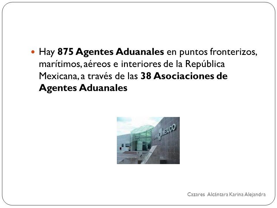 Hay 875 Agentes Aduanales en puntos fronterizos, marítimos, aéreos e interiores de la República Mexicana, a través de las 38 Asociaciones de Agentes A