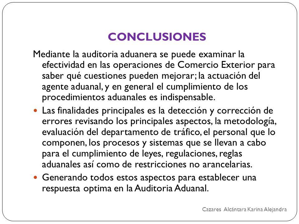 CONCLUSIONES Mediante la auditoria aduanera se puede examinar la efectividad en las operaciones de Comercio Exterior para saber qué cuestiones pueden