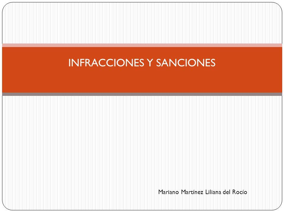INFRACCIONES Y SANCIONES Mariano Martínez Liliana del Rocío