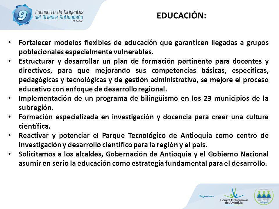 Fortalecer modelos flexibles de educación que garanticen llegadas a grupos poblacionales especialmente vulnerables.
