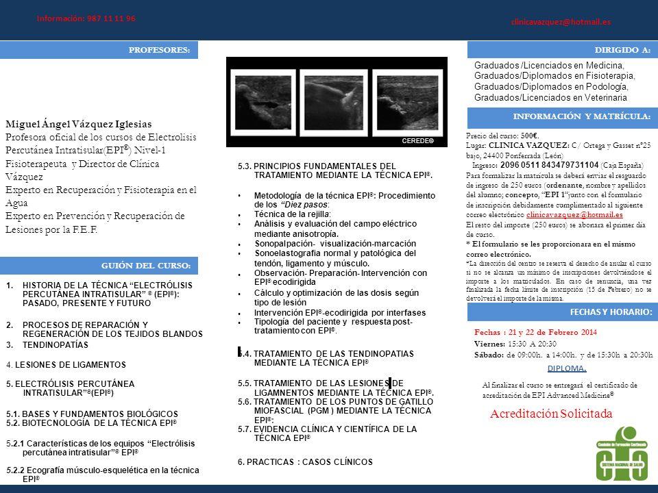 Información: 987 11 11 96 clinicavazquez@hotmail.es PROFESORES:DIRIGIDO A: Graduados /Licenciados en Medicina, Graduados/Diplomados en Fisioterapia, G