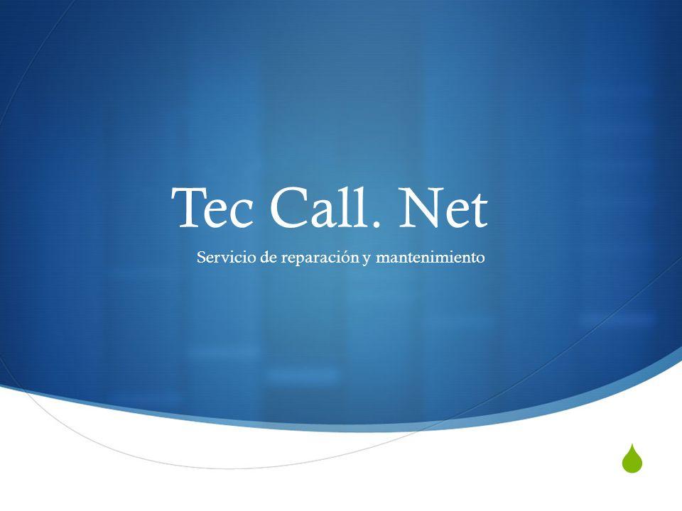 Tec Call. Net Servicio de reparación y mantenimiento