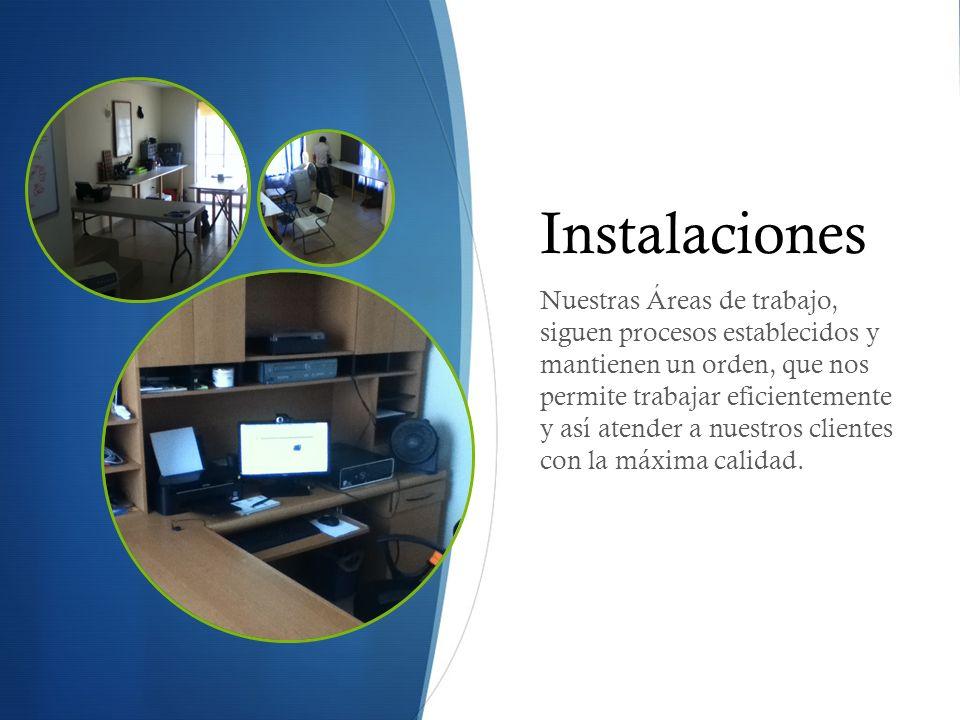 Instalaciones Nuestras Áreas de trabajo, siguen procesos establecidos y mantienen un orden, que nos permite trabajar eficientemente y así atender a nuestros clientes con la máxima calidad.