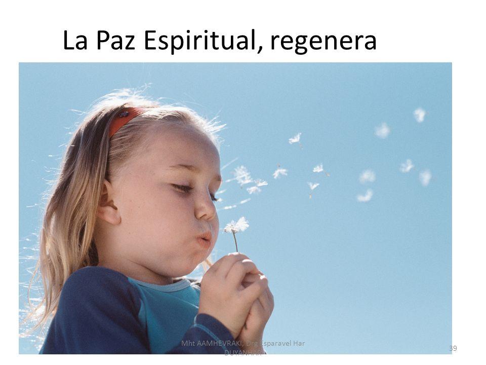 La Paz Espiritual, regenera 39 Mht AAMHEVRAKI, Drg Esparavel Har DUYANHAR