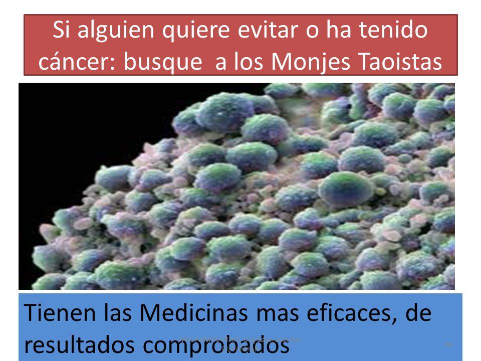 Si alguien quiere evitar o ha tenido cáncer: busque a los Monjes Taoistas Tienen las Medicinas mas eficaces, de resultados comprobados 59 Mht AAMHEVRA