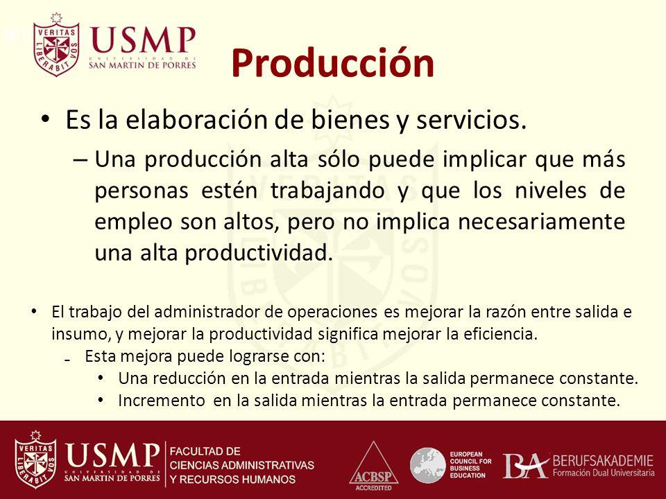 Producción Es la elaboración de bienes y servicios. – Una producción alta sólo puede implicar que más personas estén trabajando y que los niveles de e