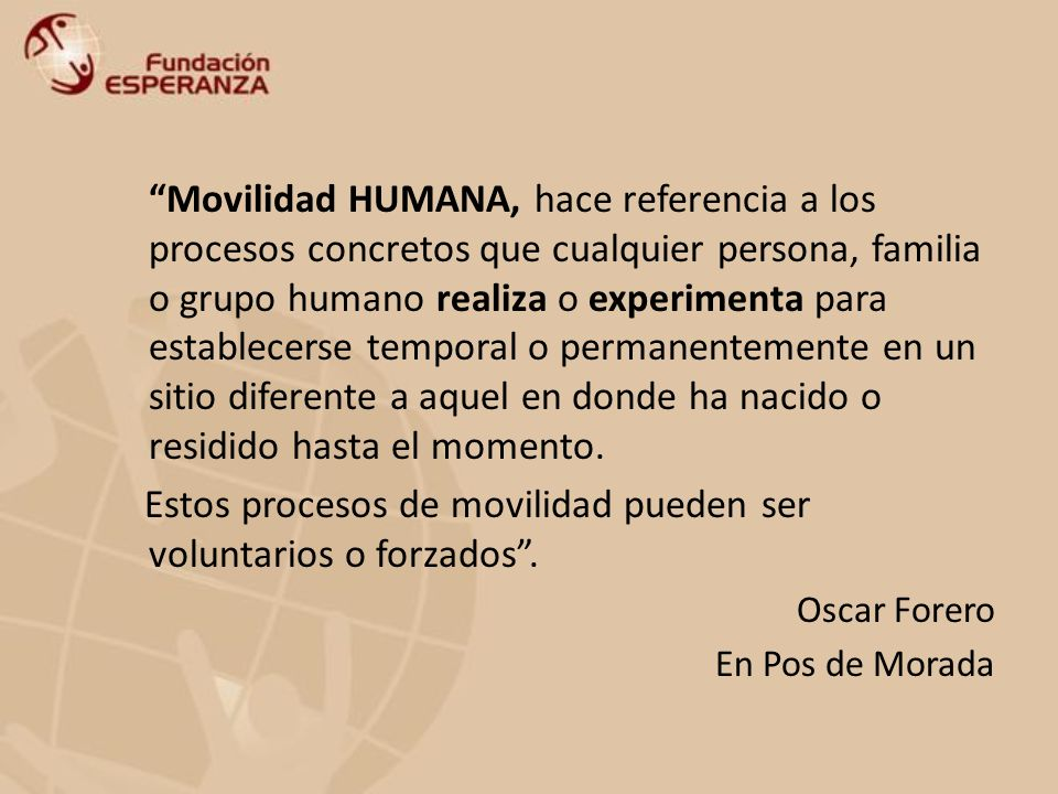 DESARROLLO HUMANO Y SOCIAL www.fundacionesperanza.org www.infomigrante.org Un sueño que rescate la diversidad cultural que existe en el planeta y que significa diferentes formas de entender la vida, y diferentes formas de satisfacer las necesidades que nos son comunes.